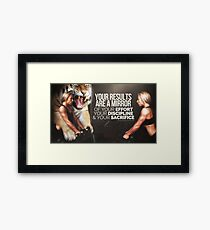 Your results are a mirror... Framed Print