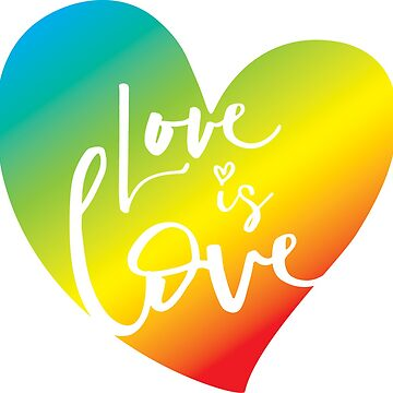 LOVE IS LOVE LGBT rainbow heart white lettering by edgeplus