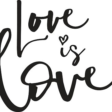 LOVE IS LOVE LGBT modern black hand lettered typography by edgeplus