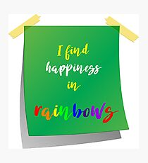 I find happiness in Rainbows Photographic Print