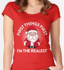 First Things First I'm The Realest Women's Fitted Scoop T-Shirt