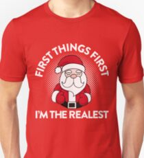 First Things First I'm The Realest T-Shirt