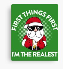 First Things First I'm The Realest Canvas Print