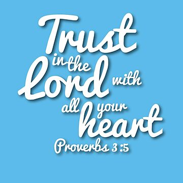 Trust in the Lord (Christian encouragement) by Veggie-love