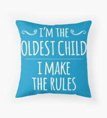 I'm the Oldest Child, I Make the Rules Floor Pillow