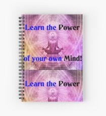 Learn the power of your own mind Spiral Notebook