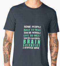 Brain Scientist I Raised Mine  Men's Premium T-Shirt