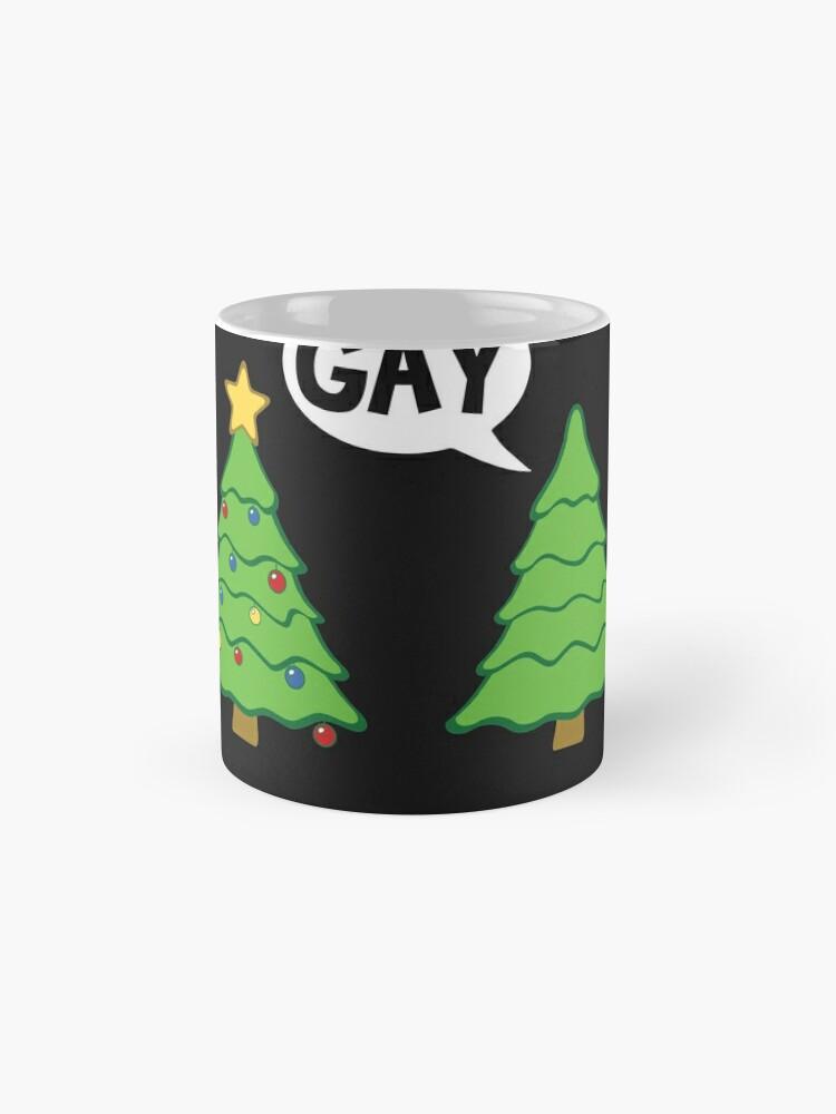 Alternate view of Gay Christmas Tree Funny Xmas Holiday Mug