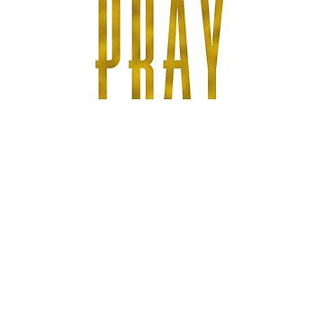 Pray gold text slay repeat faith men women boys girls t shirt by RisingPixels