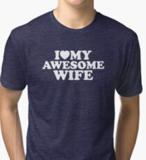 I Love My Awesome Wife Tri-blend T-Shirt