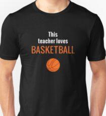 Teacher loves basketball men women boy girl tee shirt Unisex T-Shirt
