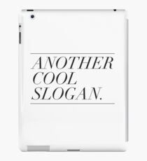 Another Cool Slogan. iPad Case/Skin
