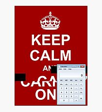 Keep calm and.. Calc! Photographic Print