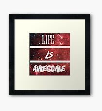 Inspirational Thoughts- LIFE IS AWESOME Framed Print