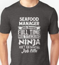 Seafood Manager Is Not An Actual Job Title Funny Ninja T-Shirt