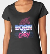Born To Corn Women's Premium T-Shirt