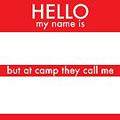 Hello my Name is  by Cairn  Camps