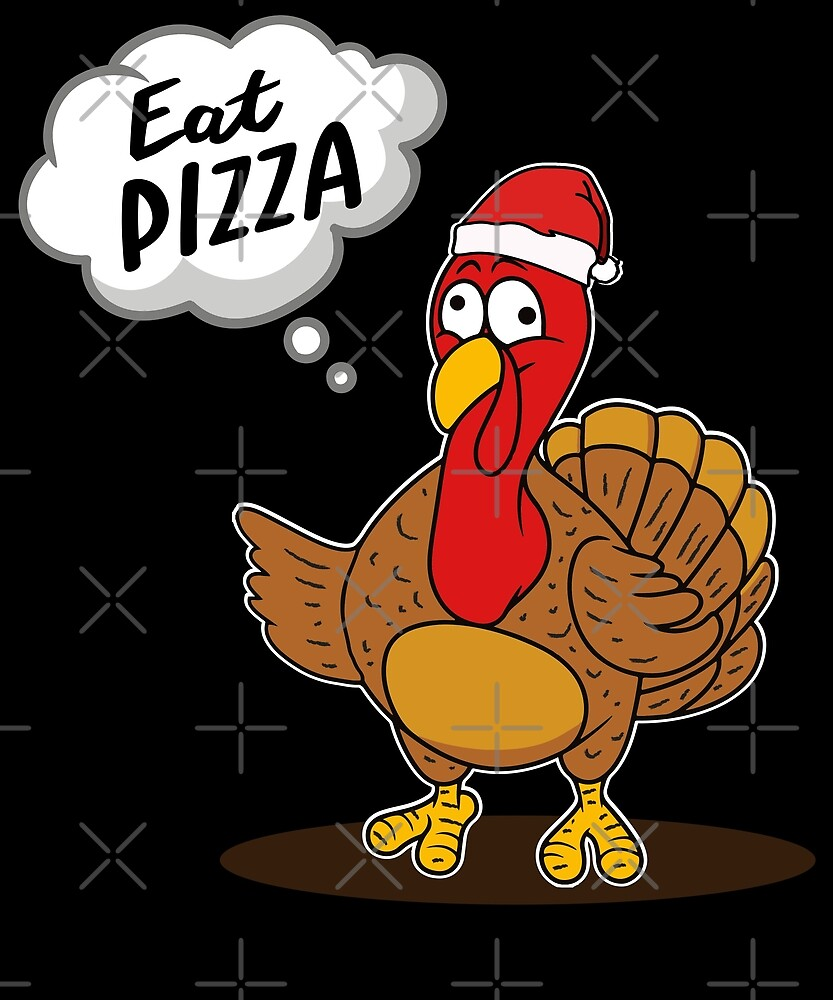 Eat Pizza Funny Turkey Christmas Dinner Party Gifts by JapaneseInkArt