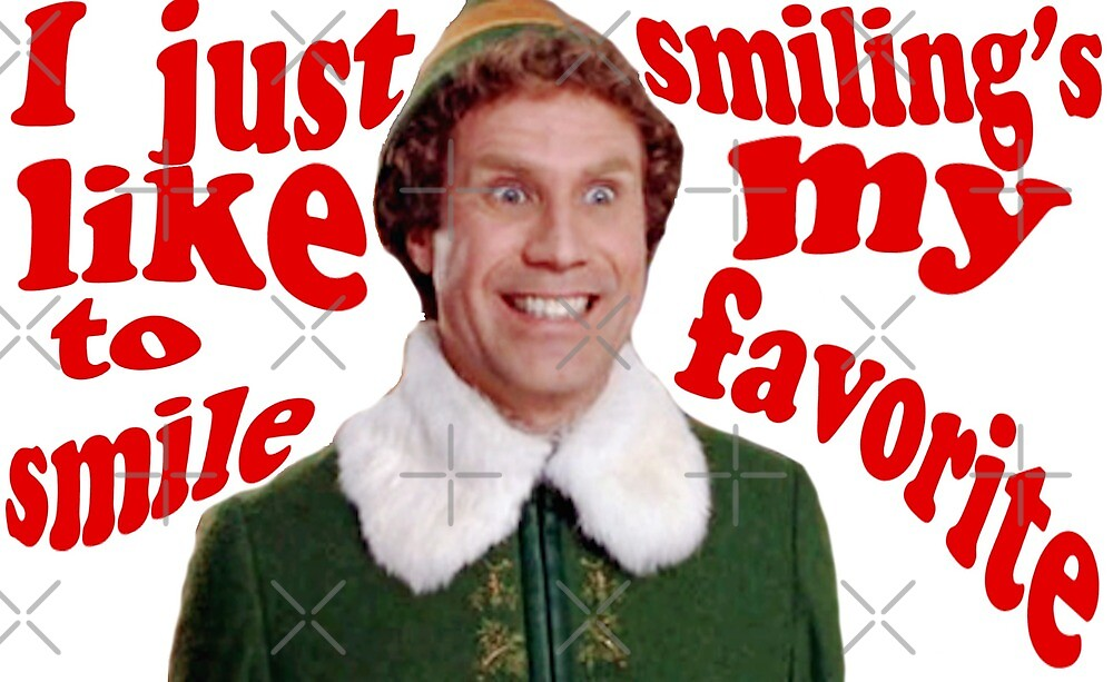 I like to smile Buddy the Elf by laurelstreed