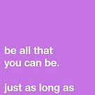 Be All That You Can Be [PURPLE] by Styl0