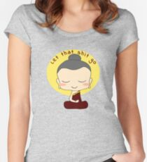 Let that shit go smiling Buddhist monk Women's Fitted Scoop T-Shirt