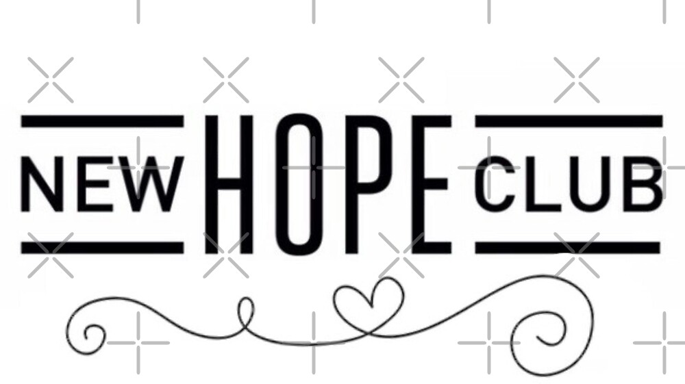 NEW HOPE CLUB by newhopenoe