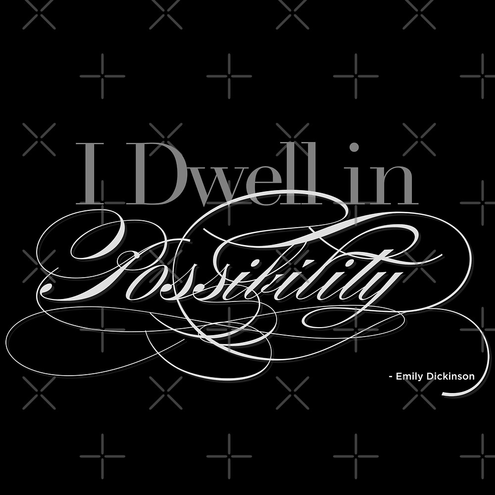 I Dwell in Possibility - Emily Dickinson Quote, Poem by Scott Sakamoto
