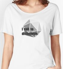 Roll to Disbelieve Women's Relaxed Fit T-Shirt