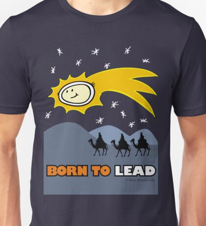 Born to lead Unisex T-Shirt