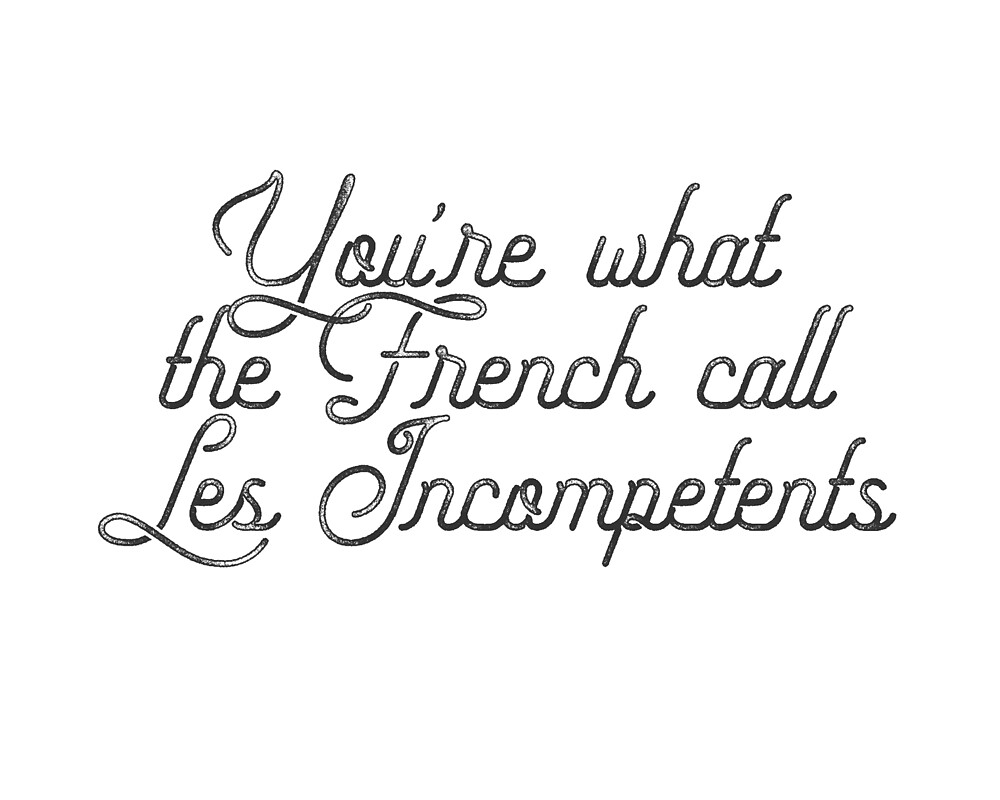 You're what the French call Les Incompetents Home Alone Christmas Movie Quote by starkle