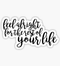feel alright for the rest of your life - falsettos Sticker
