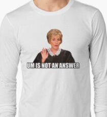 Um is not an answer Long Sleeve T-Shirt