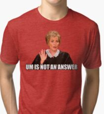 Um is not an answer Tri-blend T-Shirt