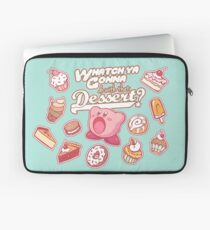 Whatch'ya Gonna Do With That Dessert? Laptop Sleeve