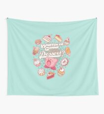 Whatch'ya Gonna Do With That Dessert? Wall Tapestry