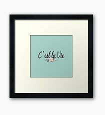 C'est La Vie - It Is Life - Inspirational French Quote - Floral Typography Framed Print