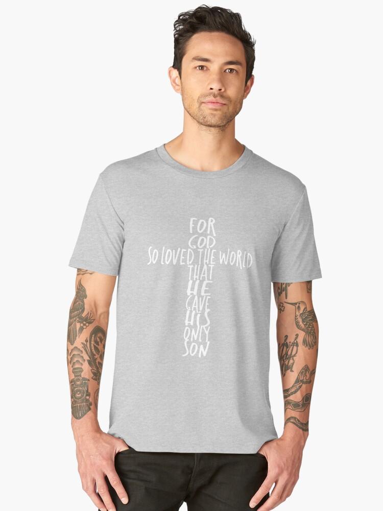 God so Loved The World Men's Premium T-Shirt Front