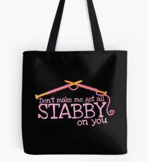 Don't make me get all stabby on you! Funny knitting knitters joke design Tote Bag