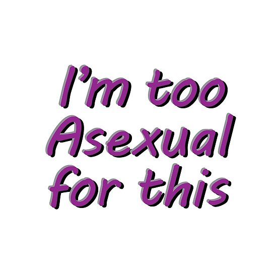 Im Too Asexual For This - White Background 3D Bubble Letters