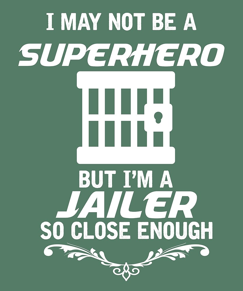 Not Superhero But Jailer by AlwaysAwesome