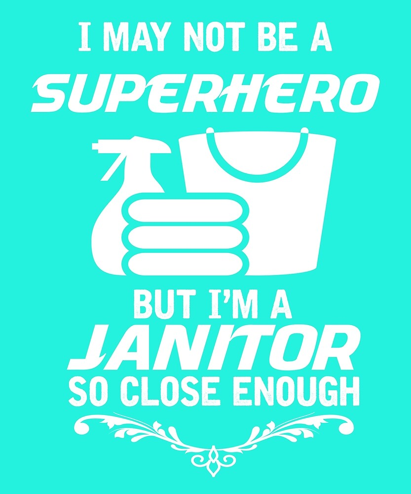 Not Superhero But Janitor by AlwaysAwesome