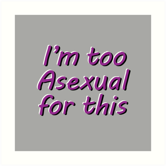 Im Too Asexual For This - Gray Background 3D Bubble Letters
