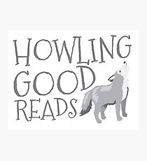 Howling good reads  Photographic Print
