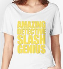 Brooklyn Nine Nine - Amazing Detective Slash Genius Women's Relaxed Fit T-Shirt