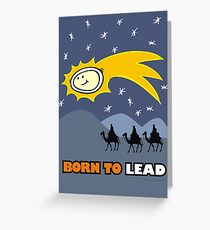 Born to Lead Greeting Card