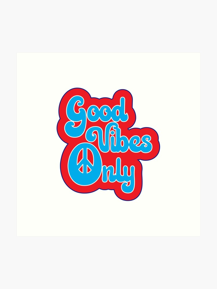 Good Vibes Only - 60s Posters Typography Hippie Music Text Design | Art  Print