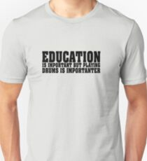 Education Is Important Drums Unisex T-Shirt