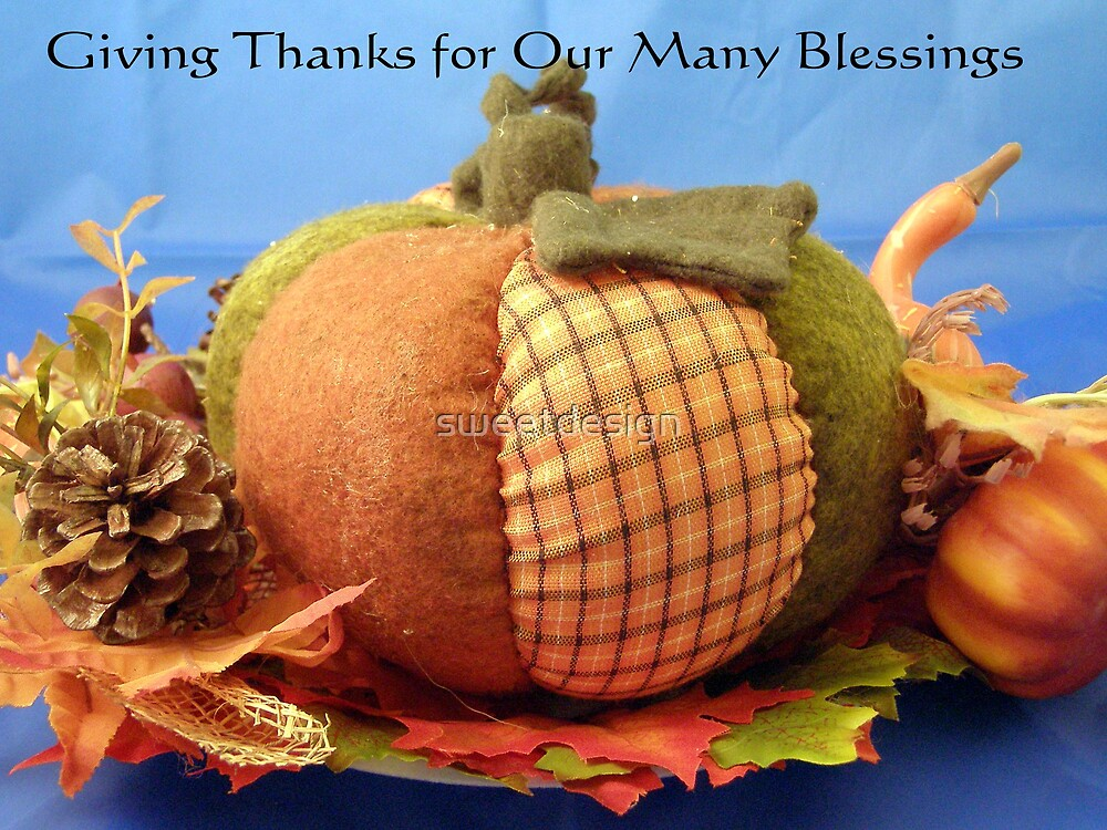 Give Thanks by sweetdesign