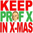 Keep Prof X in X-MAS by clockworkmonkey