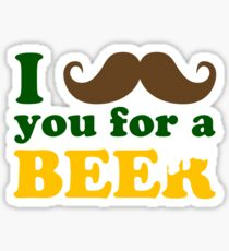 I mustache you for a beer Sticker